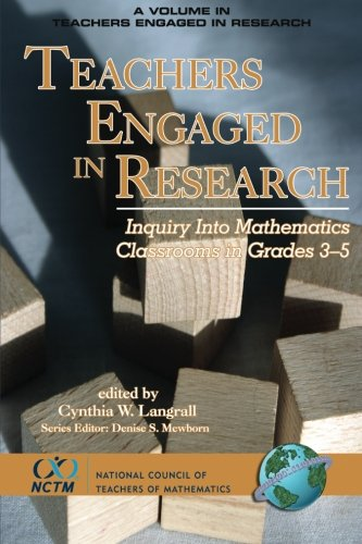 Teachers Engaged in Research: Inquiry into Mathematics Classrooms, Grades 3-5