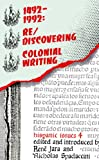 Re-Discovering Colonial Writing, 1492-1992, Jara, Rene, 0816620113