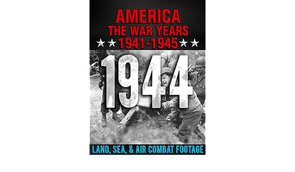 Amazon com: Watch America The War Years 1941-1945: 1944 Land, Sea