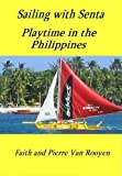 img - for Sailing with Senta - Playtime in the Philippines book / textbook / text book