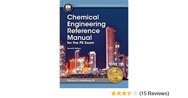 chemical engineering reference manual 7th ed michael r lindeburg rh amazon com chemical engineering reference manual torrent chemical engineering reference manual for the pe exam 6th ed
