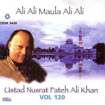 Ali Ali Maula Ali Ali Vol  120 by Ustad Nusrat Fateh Ali