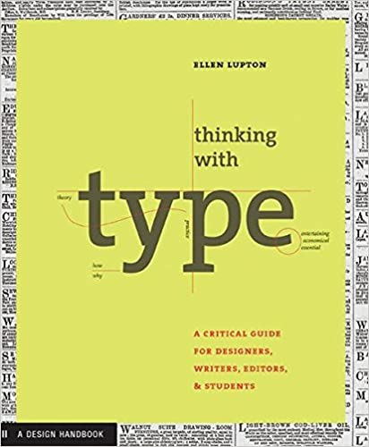 thinking with type a primer for designers a critical guide for designers writers editors students