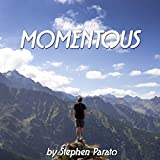Momentous: A Compilation of Micro Stories Acting as Glimpses of the Eternal Magic of Life's Moments