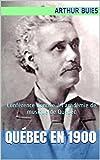 Québec en 1900: Conférence donnée à l'académie de musique de Québec (French Edition)