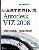 img - for Mastering Autodesk VIZ 2008 book / textbook / text book