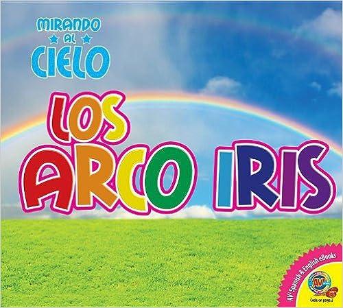 Descarga de libro italiano Los Arcoiris, With Code = Rainbow, with Code (Mirando Al Cielo / Looking at the Sky) 1619132168 en español FB2