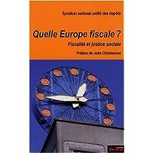 QUELLE EUROPE FISCALE : FISCALITÉ ET JUSTICE SOCIALE
