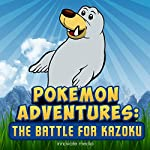 Pokemon Adventures: The Battle for Kazoku | Innovate Media