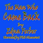 The Man Who Came Back | Edna Ferber