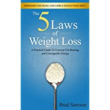 The Five Laws of Weight Loss: A Practical Guide to Extreme Fat Burning and Unstoppable Energy