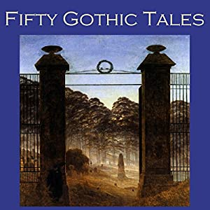 Fifty Gothic Tales Audiobook