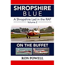 Shropshire Blue, A Shropshire Lad in the RAF, Volume 2, On The Buffet