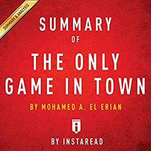 Summary of The Only Game in Town by Mohamed A. El-Erian Audiobook