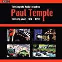 Paul Temple: The Complete Radio Collection: Volume One: The Early Years (1938-1950) Radio/TV Program by Francis Durbridge Narrated by Carl Bernard, Hugh Morton, full cast