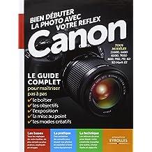 BIEN DÉBUTER LA PHOTO AVEC VOTRE REFLEX CANON