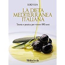 La dieta mediterranea italiana: Teoria e pratica per vivere 100 anni (Sapere)