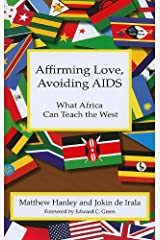 Affirming Love, Avoiding AIDs: What Africa Can Teach the West Paperback
