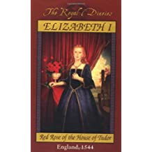 Royal Diaries: Elizabeth I: Red Rose of the House of Tudor, England, 1544