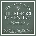 The Little Book of Bulletproof Investing: Do's and Don'ts to Protect Your Financial Life | Phil DeMuth,Ben Stein