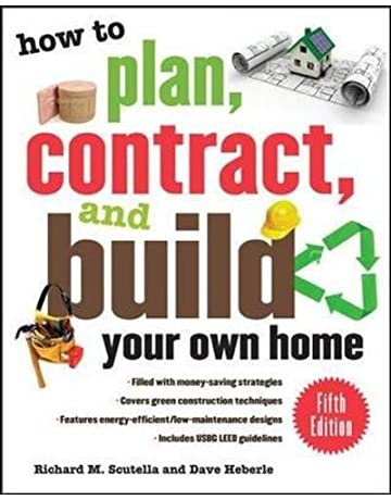 How to Plan, Contract, and Build Your Own Home, Fifth Edition: Green