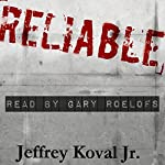 Reliable | Jeffrey Koval Jr.