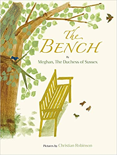 The Bench: Meghan The Duchess of Sussex, Robinson, Christian:  9780593434512: Amazon.com: Books