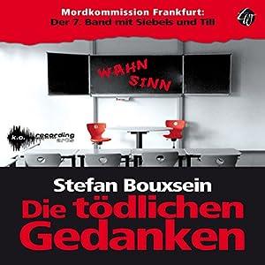 Die tödlichen Gedanken (Mordkommission Frankfurt - Siebels und Till 7) Hörbuch