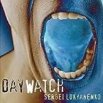 Day Watch: Watch, Book 2 | Sergei Lukyanenko
