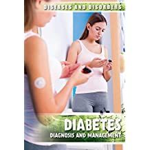 Diabetes: Diagnosis and Management (Diseases and Disorders)