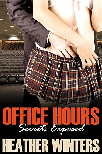 Office Hours: Secrets Exposed (A College Student/Professor Alpha Male Encounter, part 4)