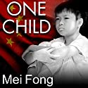One Child: The Story of China's Most Radical Experiment Audiobook by Mei Fong Narrated by Janet Song