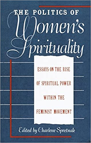 The Politics Of Womens Spirituality Essays By Founding Mothers Of  The Politics Of Womens Spirituality Essays By Founding Mothers Of The  Movement Charlene Spretnak  Amazoncom Books Essay On My Mother In English also Assignment Help Toronto  Importance Of English Essay