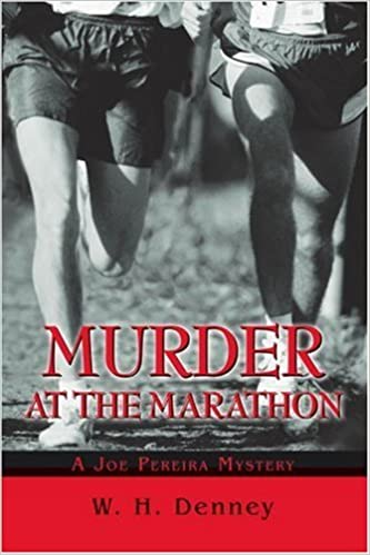 Téléchargements gratuits de livres d'Amazon Murder at the Marathon: A Joe Pereira Mystery by William Denney (2003-05-07) PDF iBook by William Denney B01K93SO50