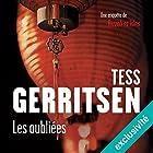 Les Oubliées: Rizzoli et Isles 9 | Livre audio Auteur(s) : Tess Gerritsen Narrateur(s) : Pierre-François Garel