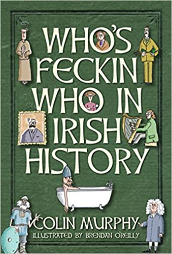 Book Who's Feckin' Who in Irish History (The Feckin' Collection)