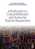 img - for Introduction to Critical Reflection and Action for Teacher Researchers book / textbook / text book