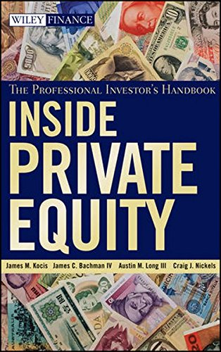 Inside Private Equity: The Professional Investor's Handbook by Kocis James M