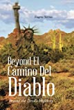 img - for Beyond El Camino Del Diablo: Beyond the Devil's Highway book / textbook / text book