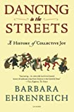 img - for Dancing in the Streets: A History of Collective Joy book / textbook / text book