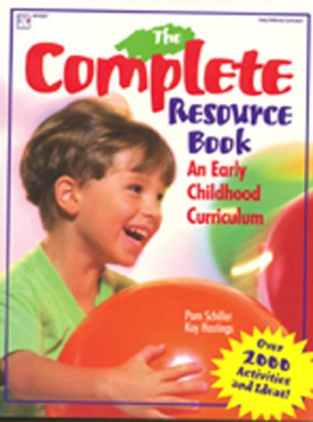 The Complete Resource Book for Preschoolers: An Early Childhood Curriculum With Over 2000 Activities and Ideas Complete Resource Series