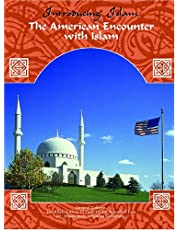 The American Encounter with Islam (Introducing Islam S.)