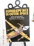 Super-Spy K-Thirteen in Outer Space, Bob Teague, 0385143141