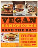 Vegan Sandwiches Save the Day: Revolutionary New Takes On Everyone's Favorite On-the-Go Meal