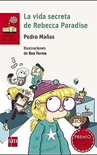 La vida secreta de Rebecca Paradise (eBook-ePub) (El Barco de Vapor
