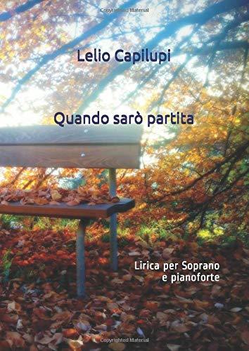 Quando sarò partita: Lirica per Soprano e pianoforte (Italian Edition) Lelio Capilupi