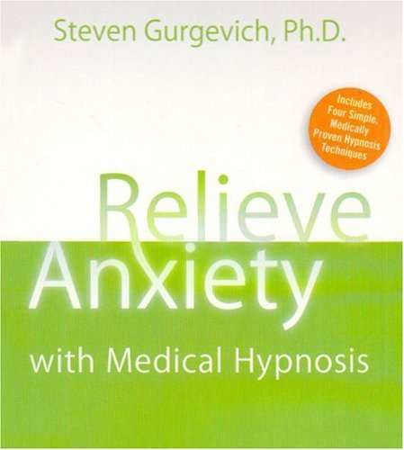 Relieve Anxiety (Relieve Anxiety with Medical Hypnosis)