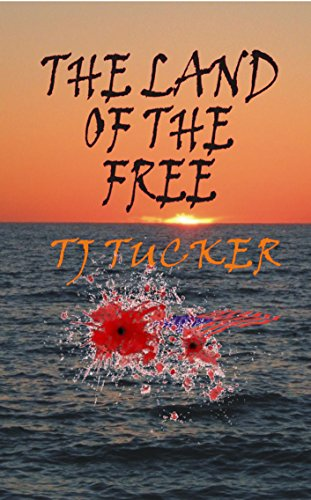 The Land of the Free by [Tucker, TJ]