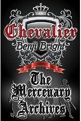 Chevalier: The Mercenary Archives by Benji Bright (2013-05-23) Paperback