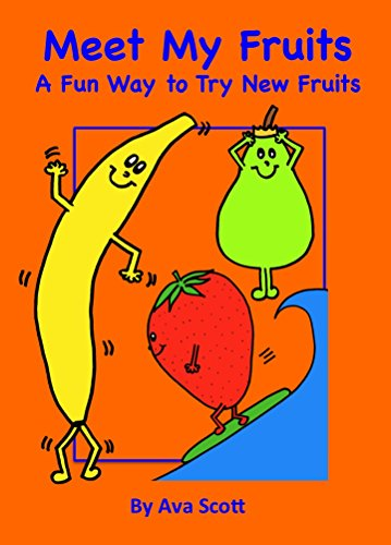 Meet My Fruits: A Fun Way to Try New Fruits